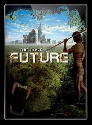 Zagubiona przyszłość / The Lost Future (2010)PL.DVDRip.XviD-BiDA / Lektor PL