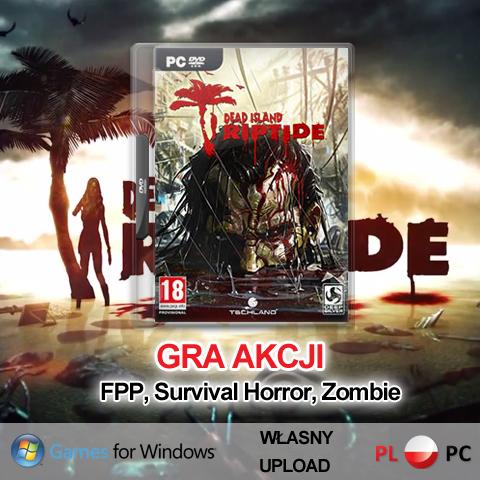Gra Dead Island Riptide PL PC Chomikuj