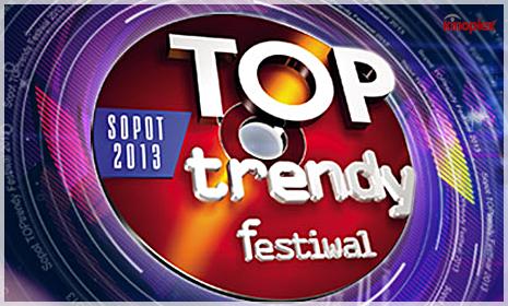 Sopot TOPtrendy Festiwal 2013 chomikuj