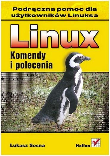 Podręczna pomoc dla użytkowników Linuxa.Linux - Komendy i polecenia