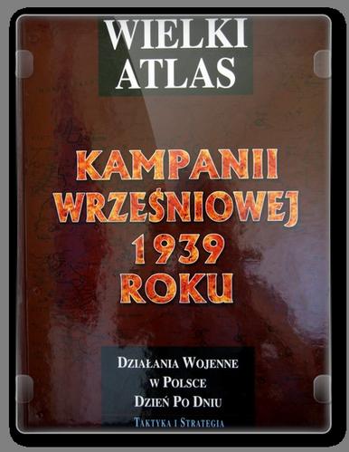 Wielki Atlas Kampanii Wrześniowej 1939 Roku