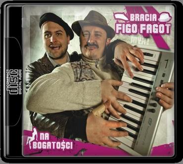 Bracia Figo Fagot - Na Bogatości (2012)