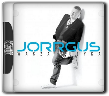Jorrgus - Wasza muzyka (2013)