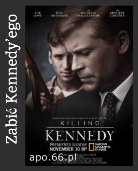 Zabić Kennedy'ego / Killing Kennedy