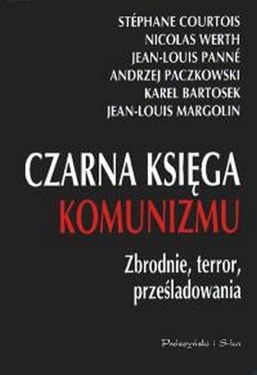 Andrzej Paczkowski - Czarna księga komunizmu. Zbrodnie, terror, prześladowania [PL][PDF]