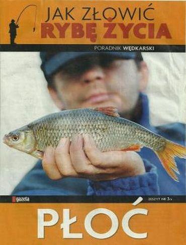 Jak złowić rybę życia - Płoć [PL][PDF]