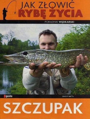 Jak złowić rybę życia - Szczupak [PL][PDF]