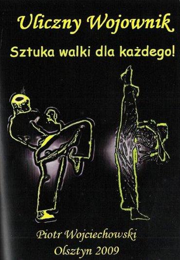 Piotr Wojciechowski - Uliczny wojownik - Sztuki walki dla każdego [PL][PDF]