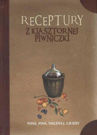 Receptury z klasztornej piwniczki - Wina, piwa, nalewki, likiery [PL][PDF]