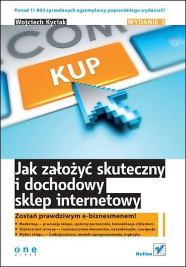 Wojciech Kyciak - Jak założyć skuteczny i dochodowy sklep internetowy [PL][PDF]