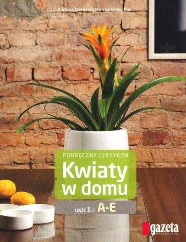 B.Ciereszeszko, J.Rak - Podręczny leksykon - Kwiaty w domu A-E [PL][pdf]