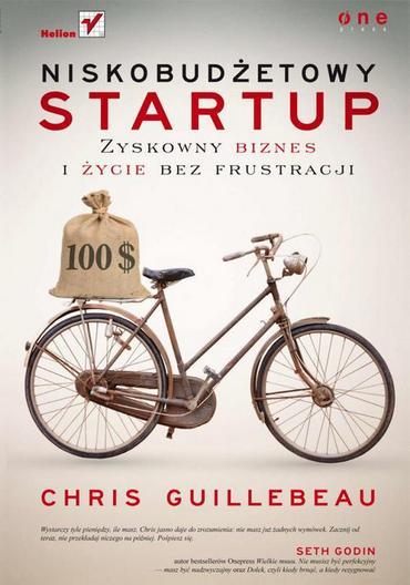 Chris Guillebeau - Niskobudżetowy startup. Zyskowny biznes i życie bez frustracji [PL][PDF]