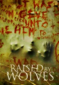 Raised by Wolves (2014) Horror