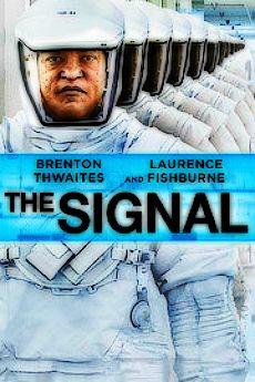 The Signal (2014) 97 min - Sci-Fi | Thriller