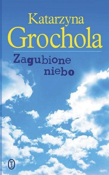 Katarzyna Grochola - Zagubione niebo [2014][PL][pdf]