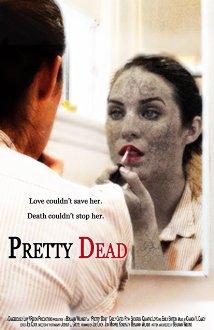 Pretty Dead (2013) Drama | Horror