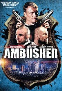 Ambushed (2013) R | 96 min | Action, Crime, Drama