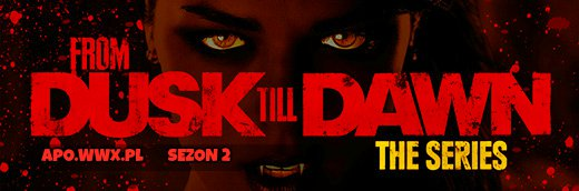 From Dusk Till Dawn SEZON 2