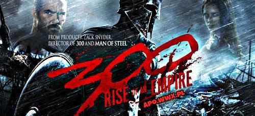 300 Rise of an Empire / 300 Początek imperium