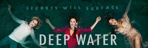 Deep Water – sezon 1